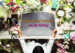 How To Find Hobbies As An Adult